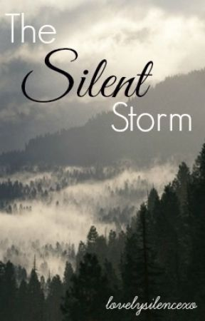 The Silent Storm by lovelysilencexo