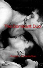 The Dominant Duo (BoyxBoyxBoy) by --Forest--