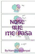 No Se Que Me Pasa #FNAFHS (Fin Del Libro Uno) by NamukashiSan