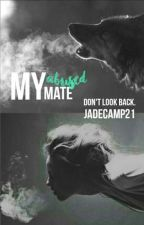 My Abused Mate by jadecamp21