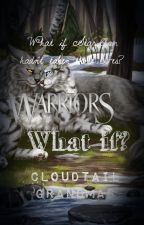 Warriors: What If? by CloudtailGrandmas
