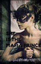 She is the Mafia Princess (ON-HOLD) by NobodyMessWithMySwag