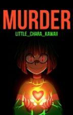 Murder ×CharaxReader× by Little_Chara_Kawaii