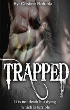 Trapped by CristineRefuela18
