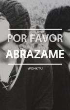 POR FAVOR ABRAZAME by ilimon1013