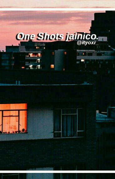 One Shots Jainico.