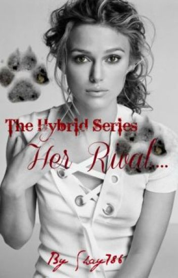 The Hybrid series: Her Rival.... {Book 2}