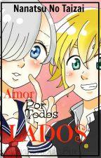 Nanatsu No Taizai  Amor Por Todos Lados :3 :v by xMarianaBuBuLuBux