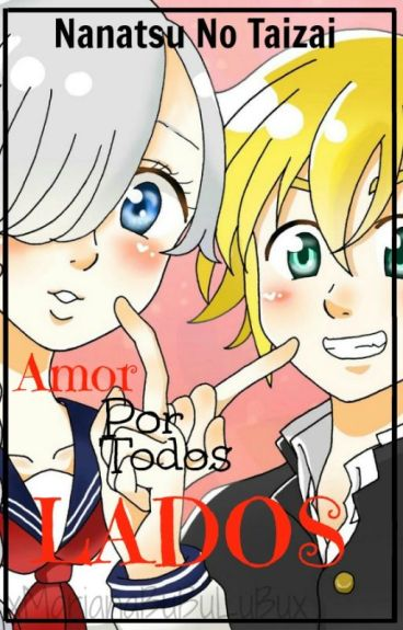 Nanatsu No Taizai  Amor Por Todos Lados :3 :v