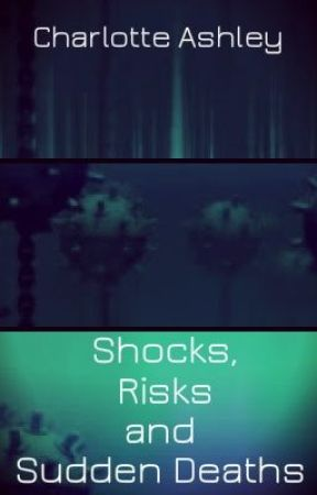 Shocks, Risks, Sudden Deaths by CharlotteAshley