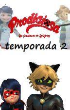 Prodigiosa Temporada 2 by laracui