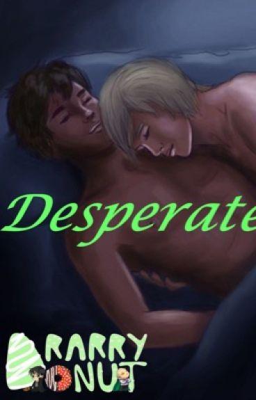 Desperate (COMPLETE)
