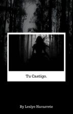 Este Es Tu Castigo by LeslyeNavarrete483