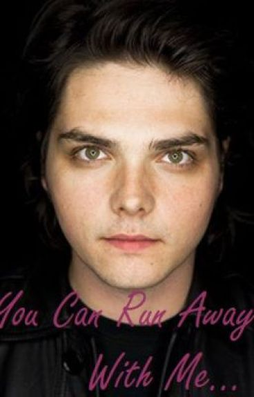 You Can Run Away With Me [My Chemical Romance] by Midnighteyes