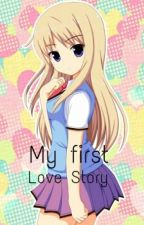 MY FIRST LOVE STORY by Liyahcn
