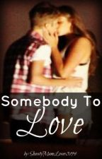 Somebody to love ( a justin bieber love story) COMPLETE! by Wonderlandless