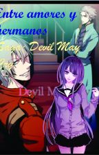 Entre amores y hermanos     Saga:Devil May Cry by skylerthepro