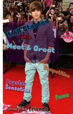 It All Started at a Meet & Greet ... (for Justin Bieber Fans Mainly)