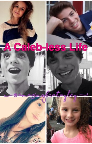 [DISCONTINUED] A Caleb-less Life (Bratayley / Flippin' Katie Fanfic)