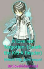 A Love never Forgotten- (Death the Kid X Reader)~ Maka's little sister sequel  by lovelytae1301