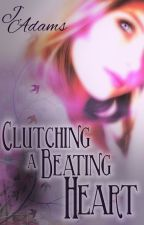 Clutching a Beating Heart by jewela