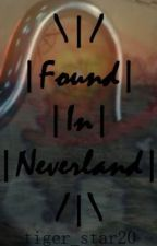 Found in Neverland (Peter Pan OUAT Fanfic) by tiger_Star20