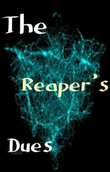 The Reaper's Dues