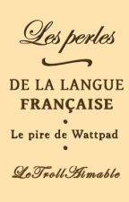 Les perles de la langue française by LeTrollAimable