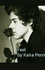 Feel   Harry Styles AU by Kaaad1p