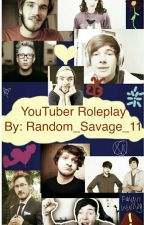 Youtuber RolePlaying by Random_Savage_11