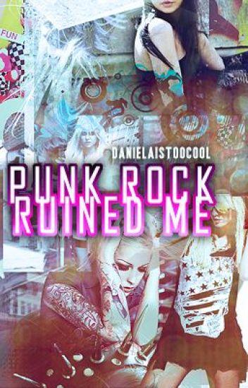 Punk Rock Ruined Me