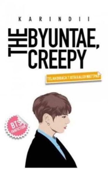That Byuntae, Creepy!