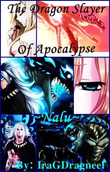 The Dragon Slayer Of Apocalypse~Nalu~