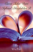 Cinta Tulus Dari Iqbaal Dhiafakhri R. by Winy_A
