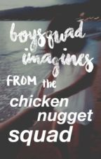 Boysquad Imagines From C.N.S by -ChickenNuggetSquad-