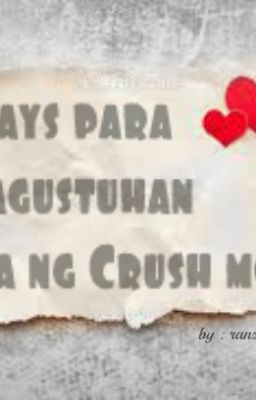 Ways Para Magustuhan Ka Ng Crush Mo (Slow Update & Editing)