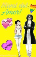 ¡RIVAL DE AMOR![One Piece. Yaoi/Yuri Fanfic] by xSuperShipperx