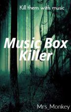 The Music Box Killer by Mrs_Monkey