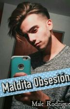 •Maldita Obsesión• [Fede Vigevani] by MaleRodriguez09