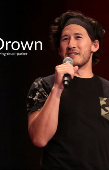 Drown (Markiplier x Reader)