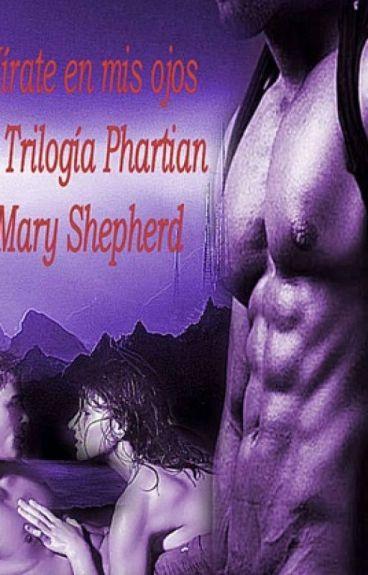 Mírate En mis Ojos 3º trilogía Phartian Mary shepherd