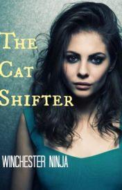 The Cat-Shifter by Winchesterninja