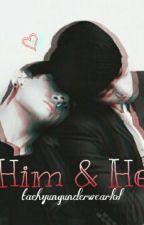 Him And He ( Vkook) by taehyungunderwearlol