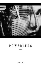 Powerless  by CaitlinCarrell