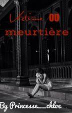 Victime OU Meurtrière by princesse_chloe