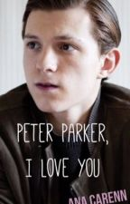 Peter Parker, I Love You by NinaStyles9