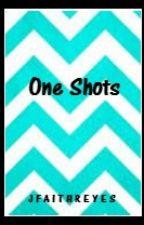 ~~One Shots~~ by jfaithreyes