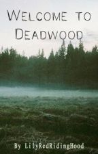 Welcome to Deadwood by LilyRedRidingHood
