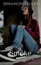 Smoke. [FictionCourte] by ManonDxllxs