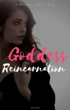 Goddess Reincarnation by Amigo-lectoR